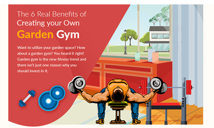 The 6 Real Benefits to Creating Your Own Garden Gym